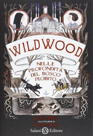 24882527_libri-colin-meloy-wildwood-nelle-profondit-del-bosco-proibito-6