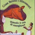 Cosa fanno i dinosauri quando è ora di mangiare?