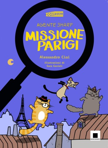 """""""Agente Sharp. Missione Parigi"""", Alessandro Cini, biancoenero edizioni"""