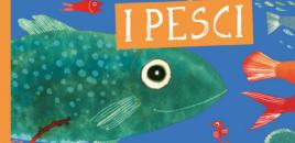 Ti presento la mia famiglia – I pesci (Editoriale Scienza)