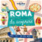 Roma da scoprire (Lonely Planet Kids)