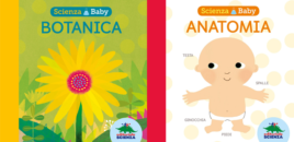 Scienza Baby – Anatomia e Botanica (Editoriale Scienza)