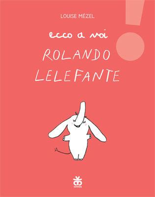 ECCO-A-VOI-ROLANDO-LELEFANTE_SITO